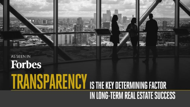 Transparency Is the Key Determining Factor In Long-Term Real Estate Success